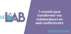 7 conseils pour transformer vos collaborateurs en web-conférenciers