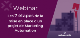 Les 7 étapes de la mise en place d'un projet de marketing automation