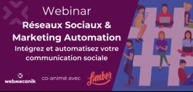 Réseaux Sociaux & Marketing Automation : intégrez et automatisez votre communication sociale