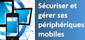 MDM - Sécuriser et gérer ses périphériques mobiles : un must have