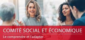 Comité Social et Économique (CSE) : le comprendre et l'adapter