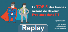 Le TOP 5 des bonnes raisons de devenir Freelance dans l'IT