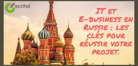 IT et E-business en Russie : les clés pour réussir votre projet.