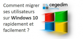 Comment migrer ses utilisateurs sur Windows 10 rapidement et facilement ?