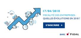 Fiscalité des entreprises : Quelles évolutions en 2018 ?