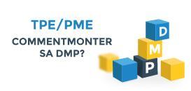 TPE/PME : Comment monter sa DMP?