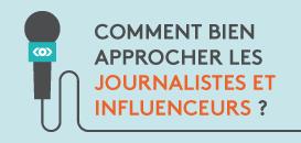 Comment contacter et intéresser les journalistes et influenceurs ?