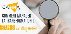 Comment manager la transformation ? Etape 3 : Le diagnostic, la recherche du Comment