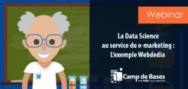 La Data Science au service du e-marketing : l'exemple Webedia en 3 use-cases