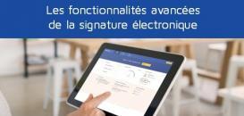 Signature électronique : découvrez les fonctionnalités avancées
