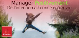 Manager Positivement : De l'intention à la mise en œuvre chez un de nos clients partenaire