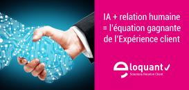 IA + Relation Humaine = l'équation gagnante de l'Expérience client