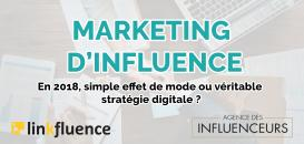 Marketing d'influence en 2018 : simple effet de mode ou véritable stratégie digitale ?