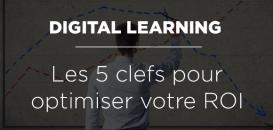 Digital Learning : les 5 clefs pour optimiser votre ROI dans la formation linguistique