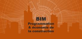 Le BIM : quels impacts pour  les programmistes et les économistes de la construction ?