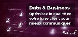 Data & Business : optimisez la qualité de votre base client pour améliorer la performance de vos communications