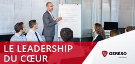 Le Leadership du Coeur : la posture gagnante des nouveaux managers