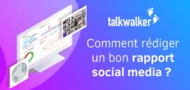 Comment rédiger un bon rapport social media ?
