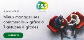 Mieux manager ses commerciaux grâce à 7 astuces digitales