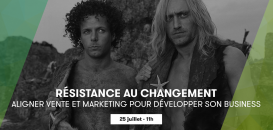 Résistance au changement - Aligner vente et marketing pour développer son business