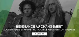 Résistance au changement - Aligner vente et marketing pour développer son business