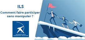 Les outils du leadership : Comment faire participer sans manipuler  ?