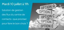 Solution de gestion des flux du centre de contacts : que prioriser pour faire le bon choix ?