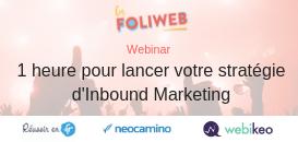 1 heure pour lancer votre stratégie d'Inbound Marketing