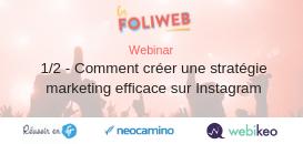 1/2- Comment créer une stratégie marketing efficace sur Instagram