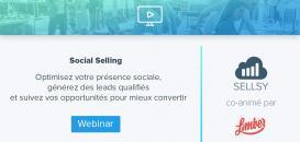 Social selling : générez des leads, assurez leur suivi, et rentabilisez votre présence sur les réseaux sociaux !