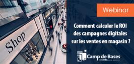 Comment calculer le ROI des campagnes digitales sur les ventes en magasin ?