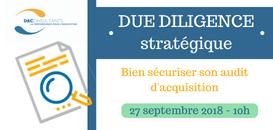 Due Diligence stratégique : bien sécuriser son audit d'acquisition