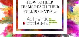 HOW TO HELP TEAMS REACH THEIR FULL POTENTIAL
