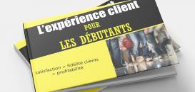 L'expérience Client pour les débutants
