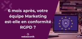 6 mois après, votre équipe Marketing est-elle en conformité RGPD ?