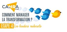 Comment manager la transformation ? Etape 4 : les leaders naturels