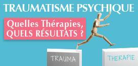 Attentats, Agressions, Burn out : Comment soigner efficacement et rapidement les victimes de Traumatisme psychique ?