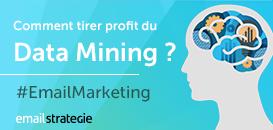Comment tirer profit du Data Mining pour vos campagnes email marketing ?