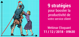 9 stratégies pour Booster la productivité de votre service client