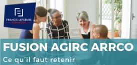 Fusion AGIRC ARRCO : ce qu'il faut retenir