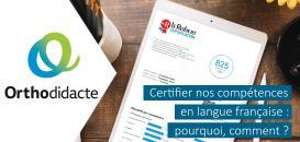 Certifier nos compétences en langue française : pourquoi, comment ?