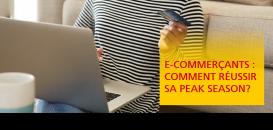 E-commerçants : Comment réussir sa peak season ?