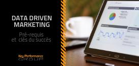 Data Driven Marketing : Pré-requis et clés de succès