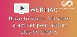 Les 5 Leviers Web/Drive to Store indispensables pour attirer plus de clients