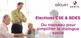 Election du CSE et BDES : du nouveau pour simplifier le dialogue social