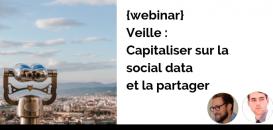Veille : capitaliser sur la social data et la partager
