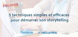 5 techniques simples et efficaces pour démarrer son storytelling