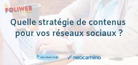 Quelle stratégie de contenus pour vos réseaux sociaux ?