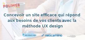 Concevoir un site efficace qui répond aux besoins de vos clients avec la méthode UX design