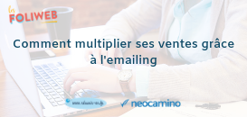 Comment multiplier ses ventes grâce à l'emailing